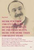 Musik für über 1500 Stummfilme. Musique pour plus de 1500 films muets. Music for More Than 1500 Silent Films