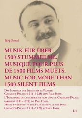 Musik für über 1500 Stummfilme. Musique pour plus de 1500 films muets. Music for More Than 1500 Silent Films
