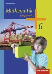 Mathematik, Ausgabe 2013 Berlin und Brandenburg: 6. Schuljahr, Förderheft