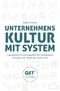 Unternehmenskultur mit System