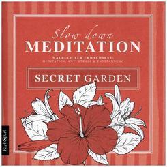 Slow down Meditation Secret Garden