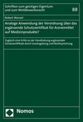 Analoge Anwendung der Verordnung über das ergänzende Schutzzertifikat für Arzneimittel auf Medizinprodukte?