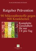 Ratgeber Prävention - 90 Mikronährstoffe gegen 900 Krankheiten