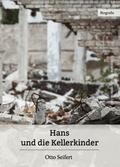Hans und die Kellerkinder ...