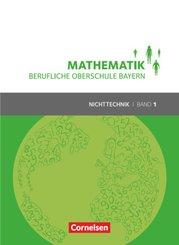 Mathematik - Berufliche Oberschule Bayern - Nichttechnik - Band 1 (FOS 11/BOS 12)