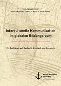Interkulturelle Kommunikation im globalen Bildungsraum (mit Beiträgen auf Deutsch, Englisch und Russisch)