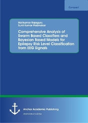 Comprehensive Analysis of Swarm Based Classifiers and Bayesian Based Models for Epilepsy Risk Level Classification from