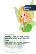 Healthy Land. Doctor Asmaa Hamoud and a little chicken story