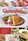 Glutenfrei Kochen und gesund genießen