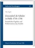 Der Schüler Zinzendorf in Halle 1710-1716