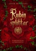 Rubinsplitter - Funkenschlag & Tränenspur