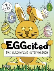 EGGcited - Das ultimative Ostermalbuch