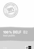100 % DELF B2 tout public - Corrigés