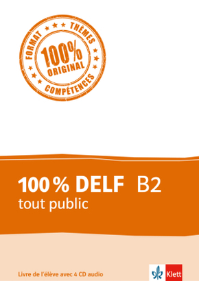 100 % DELF B2 tout public - Livre de l'élève, m. 4 Audio-CDs
