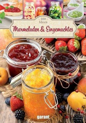 100 Ideen Marmeladen & Eingemachtes
