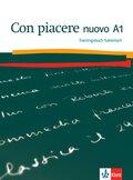Con piacere nuovo: Trainingsbuch Italienisch; .A1