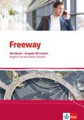Freeway, Ausgabe Wirtschaft ab 2017: Workbook mit Lösungen zum Download