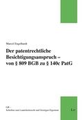 Der patentrechtliche Besichtigungsanspruch - von 809 BGB zu 140c PatG