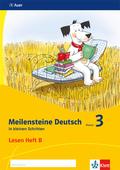 Meilensteine Deutsch in kleinen Schritten (2017): 3. Schuljahr, Lesen Heft B