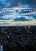 Wohnen und Zusammenleben in den europäischen Metropolregionen Athen und Berlin