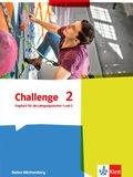 Challenge, Ausgabe Baden-Württemberg (2016): Englisch für die Jahrgangstufen 1 und 2; Bd.2