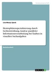 Hemisphärenspezialisierung durch Lichteinwirkung. Analyse paralleler Informationsverarbeitung bei Tauben in visuellen Su; Volume 2