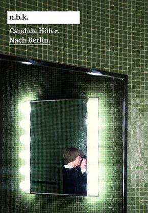 Candida Höfer. Nach Berlin.