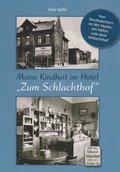 """Meine Kindheit im Hotel """"Zum Schlachthof"""""""