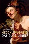 Hedonismus und das gute Leben