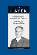 Gesammelte Schriften in deutscher Sprache: Sozialwissenschaftliche Denker. Aufsätze zur Ideengeschichte; Abt.A Aufsätze; Bd.2