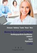Meister für Schutz und Sicherheit - Handlungsspezifische Qualifikation: Organisation; Bd.2