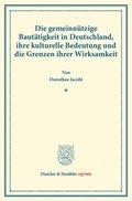 Die gemeinnützige Bautätigkeit in Deutschland, ihre kulturelle Bedeutung und die Grenzen ihrer Wirksamkeit.