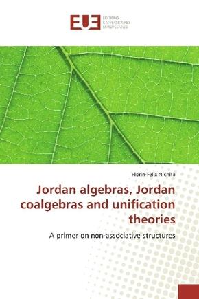 Jordan algebras, Jordan coalgebras and unification theories