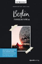 Berlin fotografieren - Bd.1