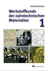 Werkstoffkunde der zahntechnischen Materialien - Bd.1
