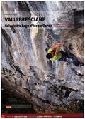 VALLI BRESCIANE Falesie - Klettern zwischen Iseosee und Gardasee