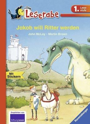 Jakob will Ritter werden
