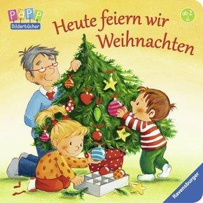 Heute feiern wir Weihnachten