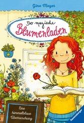 Der magische Blumenladen, Band 6: Eine himmelblaue Überraschung; .