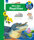 Alles über Reptilien - Wieso? Weshalb? Warum? Bd.64