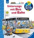 Unterwegs mit Bus und Bahn - Wieso? Weshalb? Warum?, Junior Bd.63