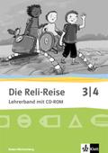 Die Reli-Reise, Ausgabe Baden-Württemberg (2017): 3/4. Schuljahr, Lehrerband mit CD-ROM