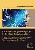 Clinical Reasoning und Empathie in der Physiotherapieausbildung. Darstellung und Evaluation eines Unterrichtskonzeptes z