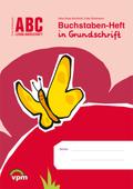 ABC Lernlandschaft, Neubearbeitung: 1. Schuljahr, Buchstaben-Heft in Grundschrift