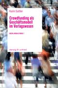 Crowdfunding als Geschäftsmodell im Verlagswesen