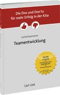 Die Dos und Don'ts für mehr Erfolg in der Kita - Teamentwicklung