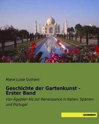 Geschichte der Gartenkunst - Erster Band