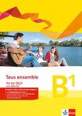 Tous Ensemble. Ausgabe ab 2013: Fit für DELF B1, m. MP3-CD
