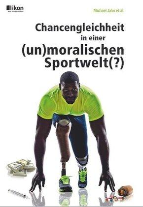 Chancengleichheit in einer (un)moralischen Sportwelt(?)