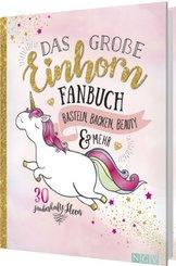 Das große Einhorn-Fanbuch - Basteln, Backen, Beauty & mehr